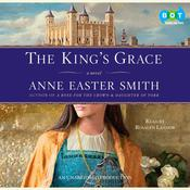 The Kings Grace Audiobook, by Anne Easter Smith