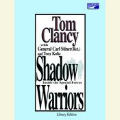 Shadow Warriors: Inside the Special Forces, by Tom Clancy, Carl Stiner, Tony Koltz