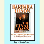 The Final Days: The Last, Desperate Abuses of Power by the Clinton White House, by Barbara Olson