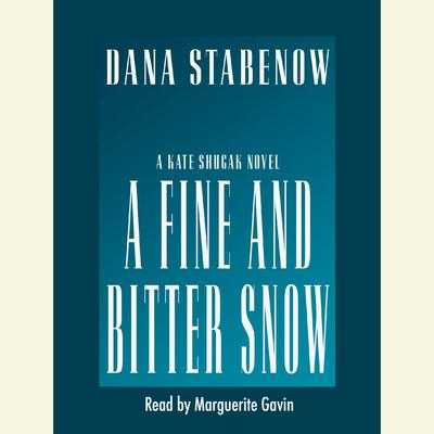 A Fine and Bitter Snow Audiobook, by Dana Stabenow