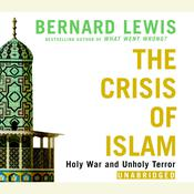 The Crisis of Islam: Holy War and Unholy Terror, by Bernard Lewi
