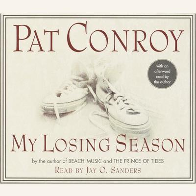 My Losing Season Audiobook, by Pat Conroy