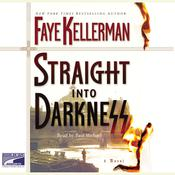 Straight into Darkness Audiobook, by Faye Kellerman