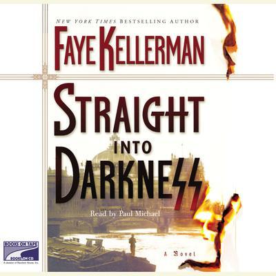 Straight Into Darkness Audiobook, by Faye Kellerman