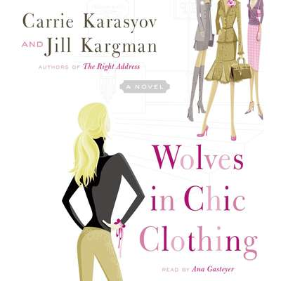 Wolves in Chic Clothing: A Novel Audiobook, by Carrie Karasyov