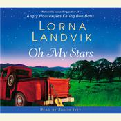 Oh My Stars: A Novel Audiobook, by Lorna Landvik