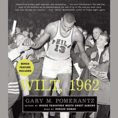 Wilt, 1962: The Night of 100 Points and the Dawn of a New Era Audiobook, by Gary M. Pomerantz