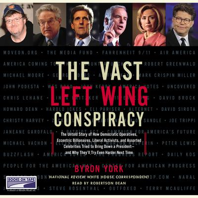The Vast Left Wing Conspiracy Audiobook, by Byron York