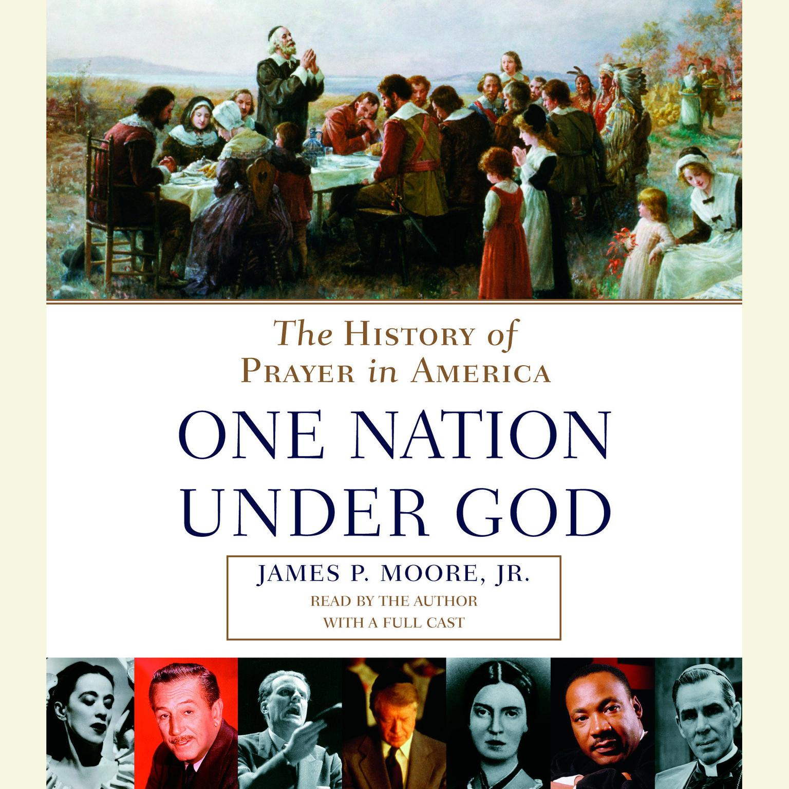 One Nation Under God: The History of Prayer in America Audiobook, by James P. Moore