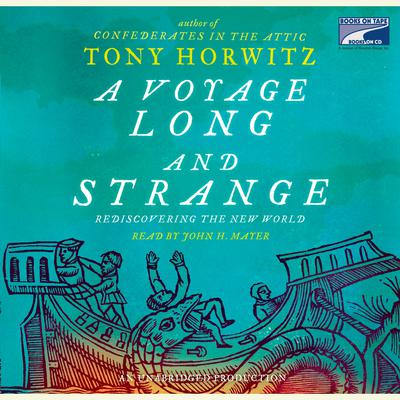 A Voyage Long and Strange: Rediscovering the New World Audiobook, by Tony Horwitz
