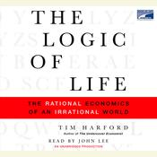 The Logic of Life: The Rational Economics of an Irrational World, by Tim Harford
