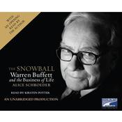 The Snowball: Warren Buffett and the Business of Life, by Alice Schroeder