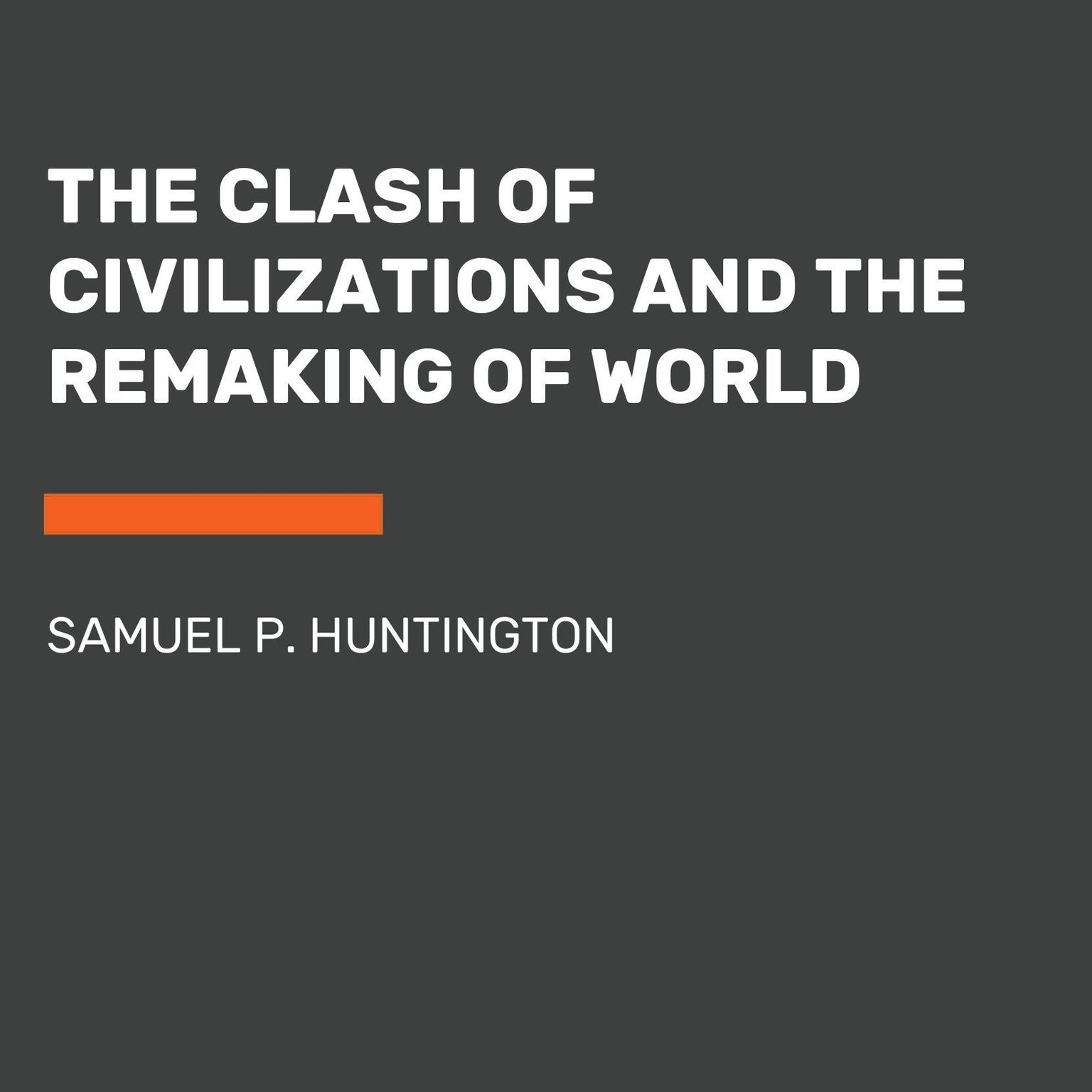 Printable The Clash of Civilizations and the Remaking of World Order Audiobook Cover Art