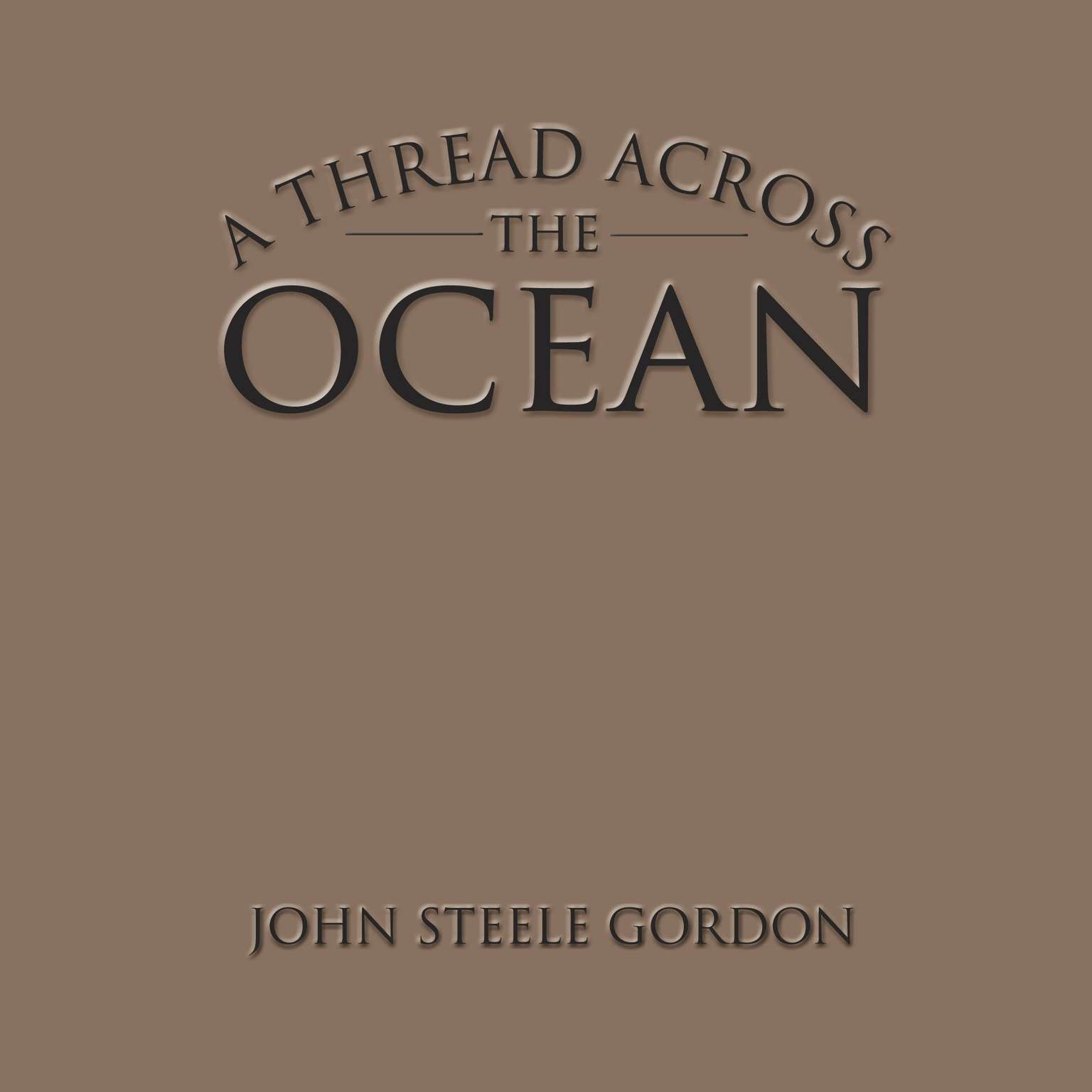 Printable A Thread Across the Ocean: The Heroic Story of the Transatlantic Cable Audiobook Cover Art