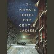 A Private Hotel for Gentle Ladies: A novel Audiobook, by Ellen Cooney
