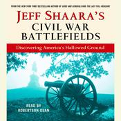 Jeff Shaaras Civil War Battlefields: Discovering Americas Hallowed Ground Audiobook, by Jeff Shaara