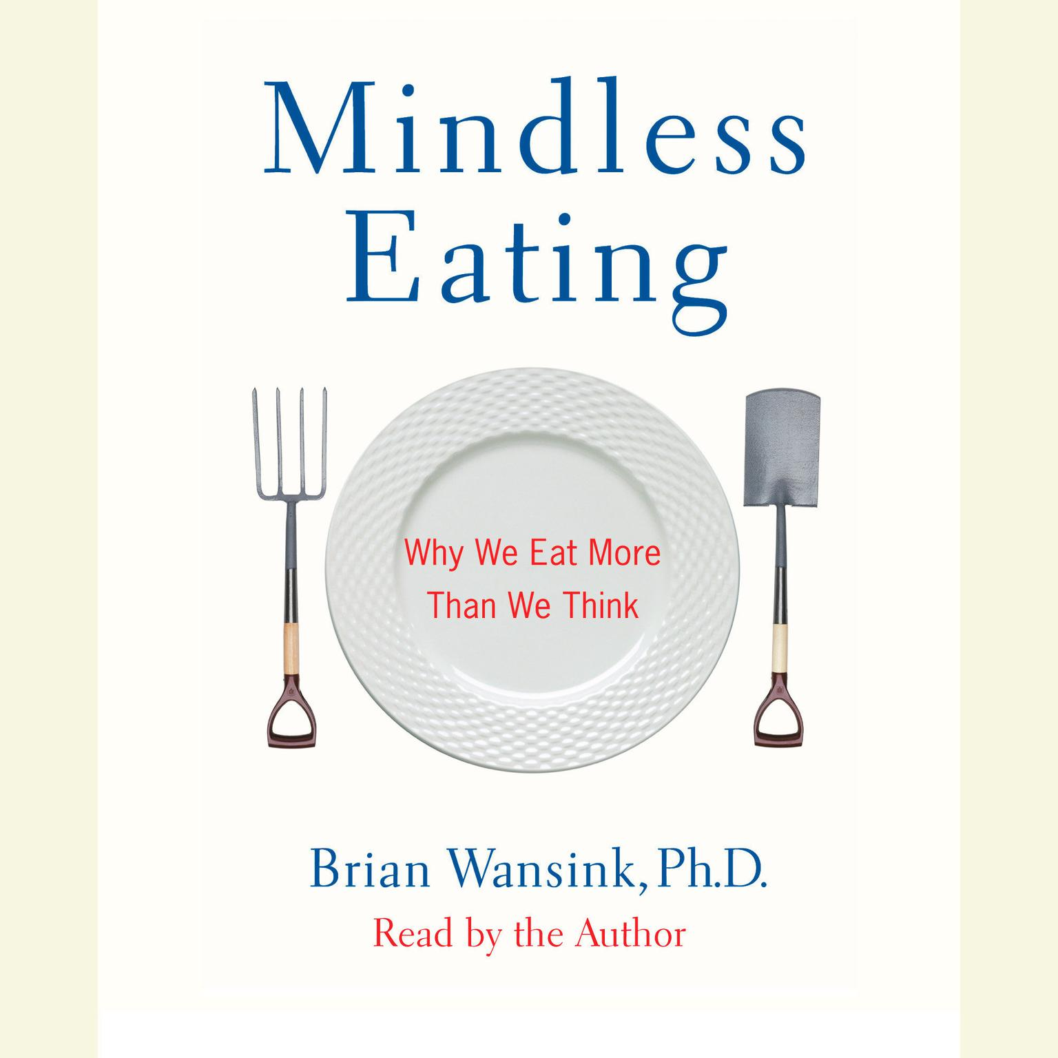 Printable Mindless Eating: Why We Eat More Than We Think Audiobook Cover Art