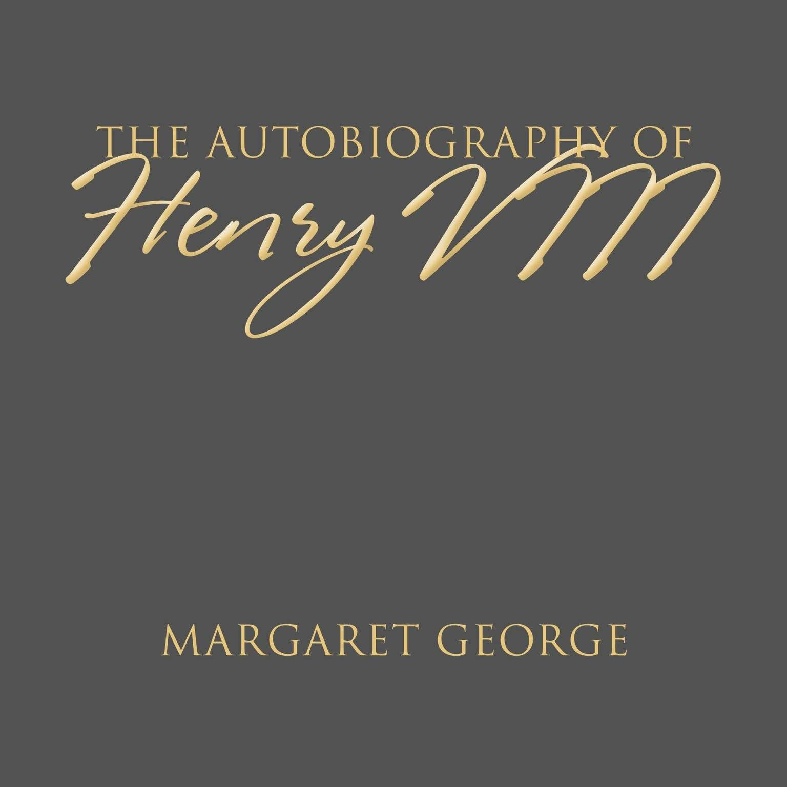 Printable The Autobiography of Henry VIII Audiobook Cover Art