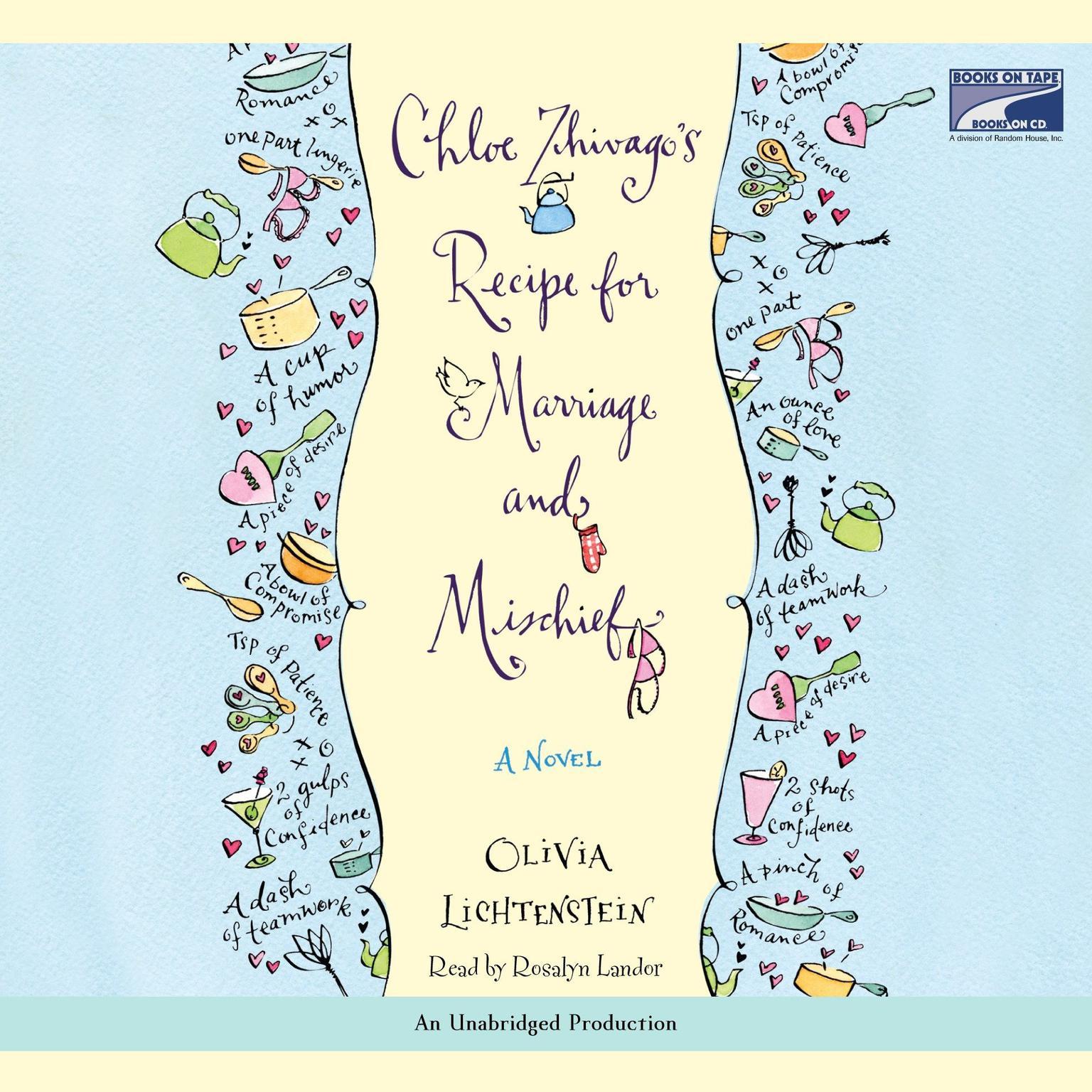 Chloe Zhivagos Recipe for Marriage and Mischief: A Novel Audiobook, by Olivia Lichtenstein
