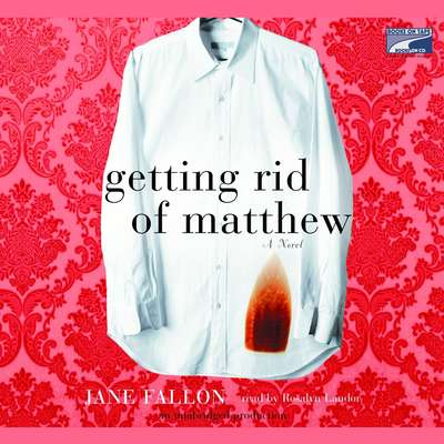 Getting Rid of Matthew Audiobook, by Jane Fallon