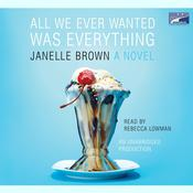 All We Ever Wanted Was Everything Audiobook, by Janelle Brown