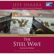 The Steel Wave: A Novel of World War II Audiobook, by Jeffrey M. Shaara, Jeff Shaara