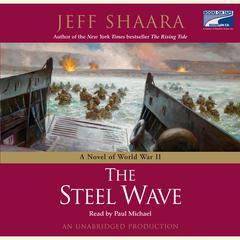 The Steel Wave: A Novel of World War II Audiobook, by Jeff Shaara