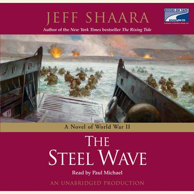 The Steel Wave: A Novel of World War II Audiobook, by