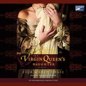 The Virgin Queens Daughter, by Ella March Chase
