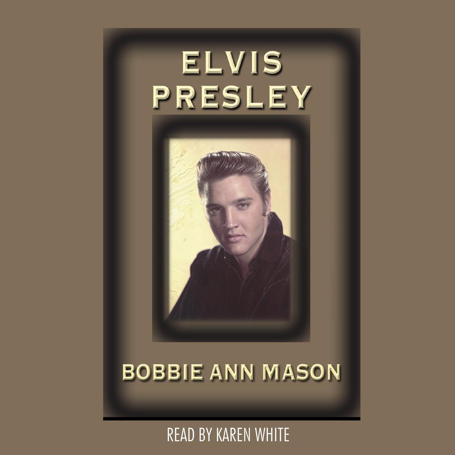 Elvis Presley Audiobook, by Bobbie Ann Mason
