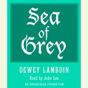 Sea of Grey Audiobook, by Dewey Lambdin