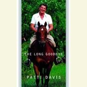 The Long Goodbye, by Patti Davis