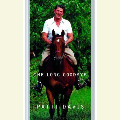 The Long Goodbye Audiobook, by Patti Davis