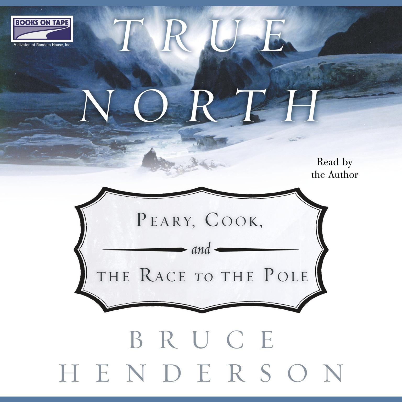 Printable True North: Peary, Cook and the Race to the Pole Audiobook Cover Art
