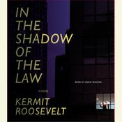 In the Shadow of the Law, by Kermit Roosevelt