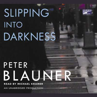 Slipping Into Darkness Audiobook, by Peter Blauner