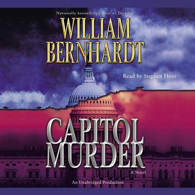 Capitol Murder Audiobook, by William Bernhardt