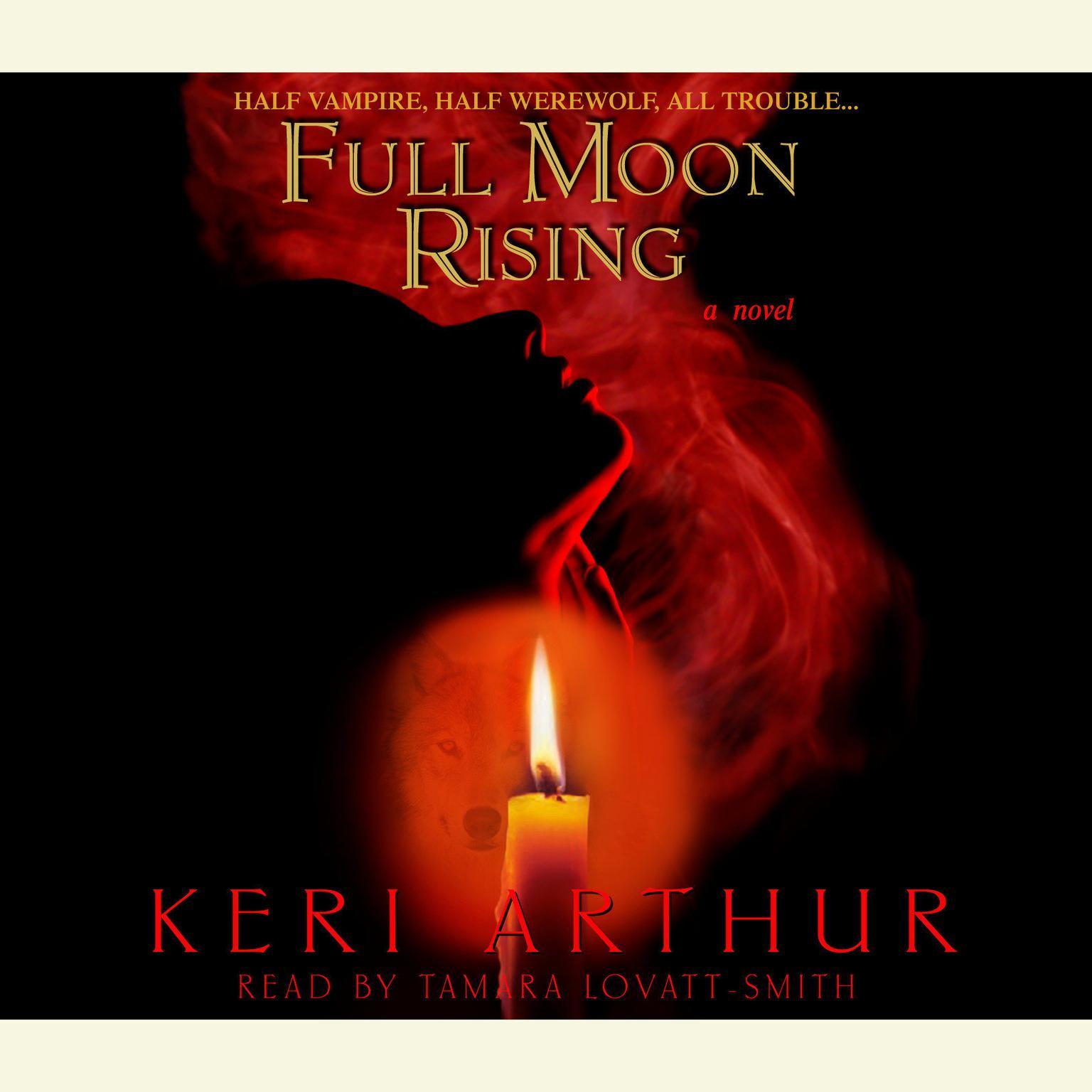 Full Moon Rising Audiobook, by Keri Arthur