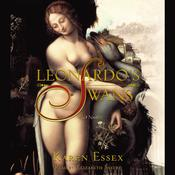 Leonardos Swans Audiobook, by Karen Essex