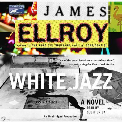 White Jazz: A Novel Audiobook, by James Ellroy