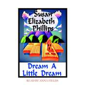Dream a Little Dream Audiobook, by Susan Elizabeth Phillips