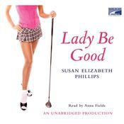 Lady Be Good, by Susan Elizabeth Phillips