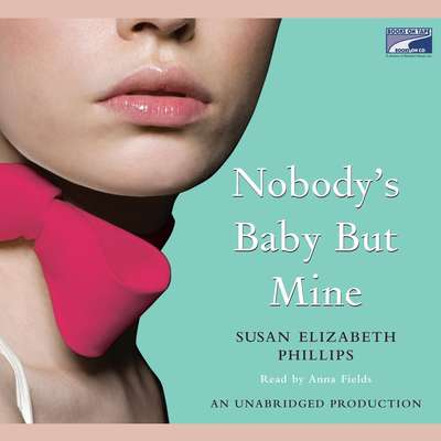 Nobodys Baby But Mine Audiobook, by Susan Elizabeth Phillips