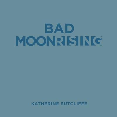 Bad Moon Rising Audiobook, by Katherine Sutcliffe