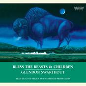 Bless the Beasts & Children, by Glendon Swarthout