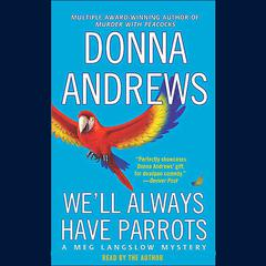 Well Always Have Parrots Audiobook, by Donna Andrews