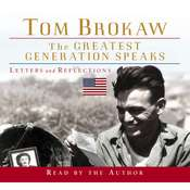 The Greatest Generation Speaks: Letters and Reflections Audiobook, by Tom Brokaw