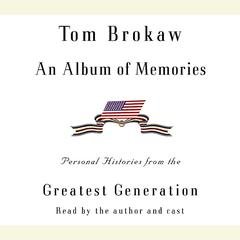 An Album of Memories: Personal Histories From the Greatest Generation Audiobook, by Tom Brokaw