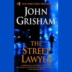 The Street Lawyer: A Novel Audiobook, by John Grisham