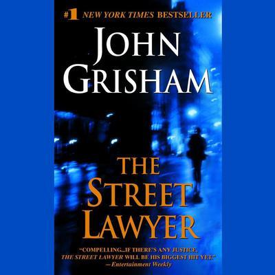 The Street Lawyer: A Novel Audiobook, by John Grisham
